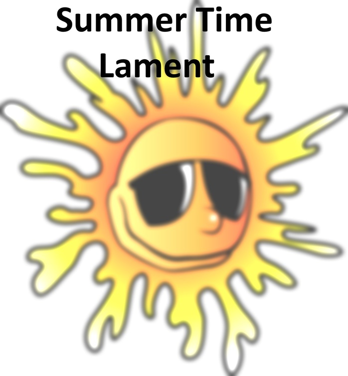 Summer Time Lament